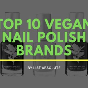 Top 10 Vegan Nail Polish Brands