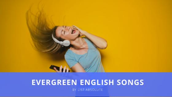 Top 50 Evergreen English Songs